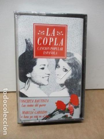 LA COPLA - CONCHITA BAUTISTA / LAS COSITAS DEL QUERER - MARUJA GARRIDO / LA LUNA YA ESTA EN EL BOTE (Música - Casetes)