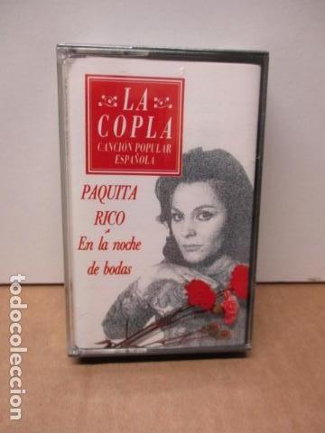 COLECCIÓN LA COPLA. PAQUITA RICO (EN LA NOCHE DE BODAS). CASETE NUEVO Y PRECINTADO (Música - Casetes)