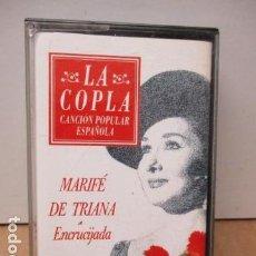 Casetes antiguos: COLECCIÓN LA COPLA. MARIFE DE TRIANA (ENCRUCIJADA). CASETE. Lote 86192816