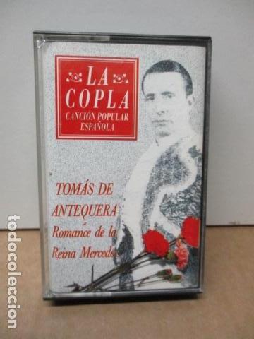 COLECCIÓN LA COPLA. TOMAS DE ANTEQUERA (ROMANCE DE LA REINA MERCEDES). CASETE (Música - Casetes)