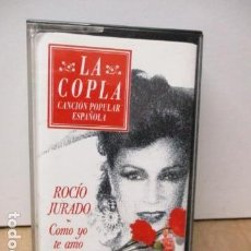Casetes antiguos: COLECCIÓN LA COPLA. ROCIO JURADO (COMO YO TE AMO). CASETE. Lote 86195076
