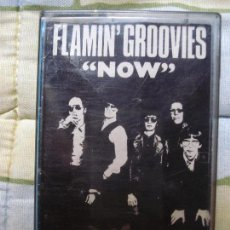 Casetes antiguos: FLAMIN´GROOVIES - NOW. Lote 88361488