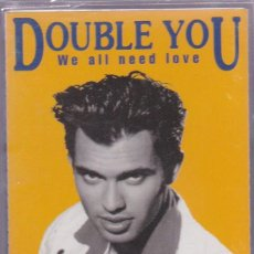 Cassettes Anciennes: DOUBLE YOU,WE ALL NEED LOVE EDICION ESPAÑOLA DEL 92. Lote 91849080