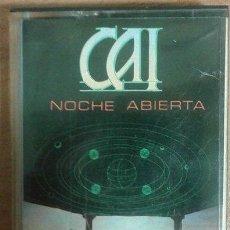 Casetes antiguos: CAI - NOCHE ABIERTA. EPIC. CASETE . Lote 94697819