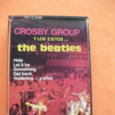 Casetes antiguos: CROSBY GROUP - BEATLES COVER HOMENAJE A LOS BEATLES CASSETTE SPAIN 1989 PDELUXE. Lote 97731307