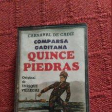Casetes antiguos: CARNAVAL DE CADIZ COMPARSA QUINCE PIEDRAS CASETE. Lote 103820915