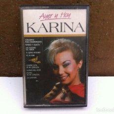 Cassette antiche: CASETTE (KARINA. AYER Y HOY). Lote 104077987