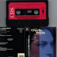 Casetes antiguos: CHARLIE WATTS-CASETE LIVE FULHAM TOWN HALL. Lote 104621859