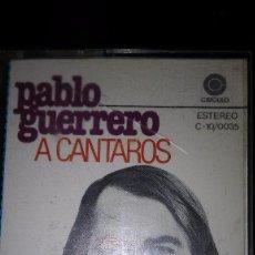 Casetes antiguos: PABLO GUERRERO. A CÁNTAROS. 1978. Lote 105034223