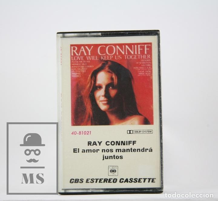CINTA DE CASETE / CASSETTE - RAY CONNIFF / EL AMOR NOS MANTENDRÁ JUNTOS - CBS, 1976 (Música - Casetes)