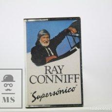 Casetes antiguos: CINTA DE CASETE / CASSETTE - RAY CONNIFF / SUPERSÓNICO - CBS, 1984. Lote 106909952