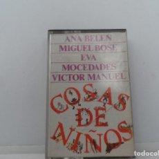 Casetes antiguos: COSAS DE NIÑOS .- ANA BELEN - MIGUEL BOSE -EVA-. MOCEDADES -VICTOR MANUEL . Lote 109353015