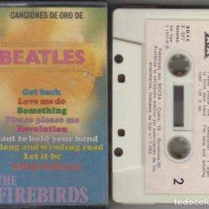 Casetes antiguos: CANCIONES DE ORO DE LOS BEATLES CASSETTE THE FIREBIRDS 1982. Lote 110411303