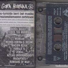 Casetes antiguos: GORA HERRIAK CASSETTE 95-98 BANDA BASSOTTI INADAPTATS NACIÓN REIXA ZEBDA TODOS TUS MUERTOS. Lote 110411483