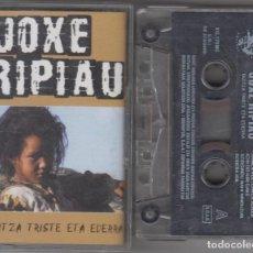 Casetes antiguos: JOXE RIPIAU CASSETTE BIZITZA TRISTE ETA EDERRA 2000 ESAN OZENKI. Lote 110412035