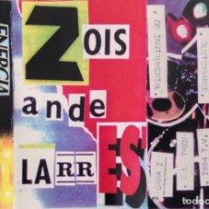 Casetes antiguos: ZOIS ANDE LARRES MAKETA ORIGINAL CASERA ENERGÍA. Lote 110833471