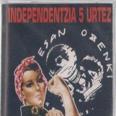 Casetes antiguos: INDEPENDENTZIA 5 URTEZ (RECOPILATORIO) - CASETE - ESAN OZENKI 1996 PRECINTADA. Lote 112803747