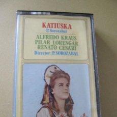 Casetes antiguos: CASETE KATIUSKA ALFREDO KRAUS PILAR LORENGAR RENATO CESARI PABLO SOROZABAL ZARZUELA. Lote 113737719