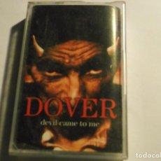 Casetes antiguos - DOVER-DEVIL CAME TO ME - 115494939