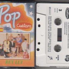 Casetes antiguos: REY LUI CASSETTE POP CUÉTARA 1989. Lote 119140855