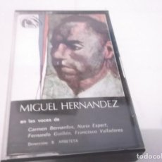 Casetes antiguos: MIGUEL HERNANDEZ EN LAS VOCES DE CARMEN BERNARDOS, NURIA ESPERT, FERNANDO GUILLEN, F.VALLADARES. Lote 120765935