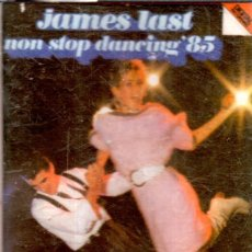 Casetes antiguos: VESIV CASETE JAMES LAST NON STOP DANCING '85. Lote 121861403