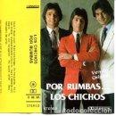 Casetes antiguos: LOS CHICHOS / POR RUMBAS (CASETE SMASH 1980). Lote 133198225