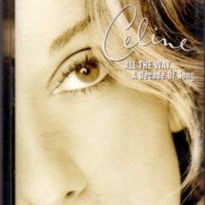 Casetes antiguos: CASSETTE - CELINE DION - ALL THE WAY... A DECADE OF SONG - AÑO 1999 - EDICIÓN CANADIENSE. Lote 123312051