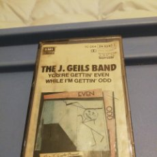 Casetes antiguos: CASETE DE THE J. GEILS BAND YOU'RE GETTIN' EVEN WHILE I'M GETTIN' ODD. Lote 125863967