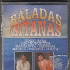 Casetes antiguos: BALADAS GITANAS CASSETTE JUNCO CHUNGUITOS MANZANITA SARA PARRITA HORUS PRECINTADO. Lote 143540650