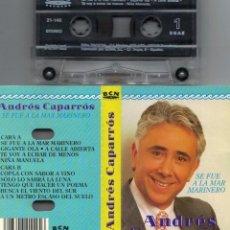 Casetes antiguos: ANDRES CAPARROS-CASETE SE FUE A LA MAR MARINERO. Lote 127584587