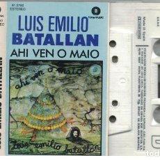 Casetes antiguos: LUIS EMILIO BATALLAN-CASETE AHI VEN O MAIO. Lote 128094991