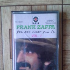 Casetes antiguos: FRANK ZAPPA - YOU ARE WHAT YOU IS VOL. 1 - CASETE 1981. Lote 128215435