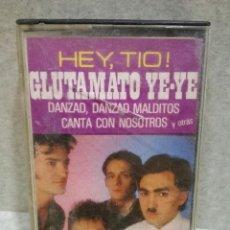 Casetes antiguos: CINTA - CASSETTE - CASET - GLUTAMATO YE-YE - HEY TIO - ARIOLA 1987. Lote 129217411