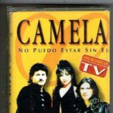 Casetes antiguos: CAMELA - NO PUEDO ESTAR SIN EL - CASETE SPAIN 1999 . Lote 130551746