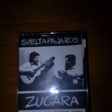 Casetes antiguos: LOS ZUCARA. SUELTA PAJAROS. C18F. Lote 131232551