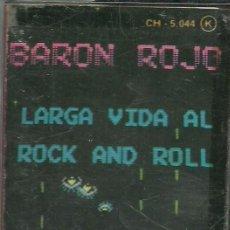Casetes antiguos: BARON ROJO -LARGA VIDA AL ROCK AND ROLL- CASSETTE ENVIO GRATUITO. Lote 132827006