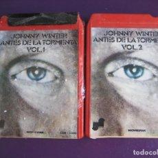 Casetes antiguos: JOHNNY WINTER DOBLE CARTUCHO 8 PISTAS - ANTES DE LA TORMENTA VOLS 1 Y 2 - 1974 - BLUES ROCK. Lote 136663406