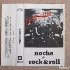 Casetes antiguos: BARRICADA - NOCHE DE ROCK&ROLL - EDICION ORIGINAL SOÑUA 1983. Lote 136672046