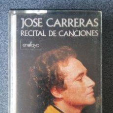 Casetes antiguos: CASETE JOSE CARRERAS RECITAL DE CANCIONES. Lote 137818226