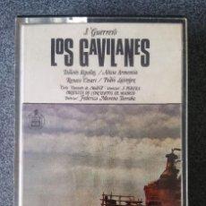 Casetes antiguos: CASETE LOS GAVILANES. Lote 137818414