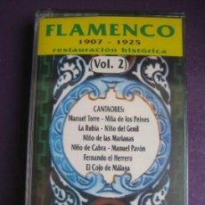 Cassettes Anciennes: FLAMENCO VOL 2 1907 - 1925 CASETE PRECINTADA - MANUEL TORRE - NIÑO DEL GENIL - NIÑO DE CABRA - PAVON. Lote 140206714