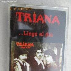 Casetes antiguos: TRIANA LLEGO EL DIA . Lote 142821898