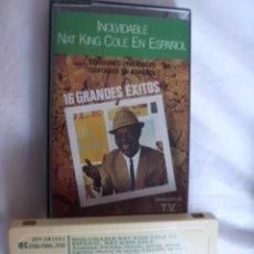 Casetes antiguos: INOLVIDABLE NAT KING COLE EN ESPAÑOL 16 GRANDES EXITOS. Lote 142979210