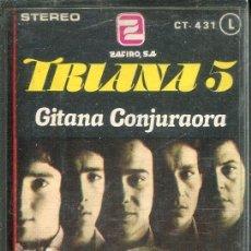 Casetes antiguos: TRIANA 5 / GITANA CONJURAORA (CASETE CANCELA TAPE - ZAFIRO 1979). Lote 144177274