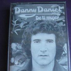 Casetes antiguos: DANNY DANIEL CASETE POLYDOR PRECINTADA 1976 - ... DE TI MUJER - BALADA POP 70'S. Lote 145473874