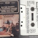 Casetes antiguos: WAYNE COUNTY & THE ELECTRIC CHAIRS - THINGS YOUR MOTHER NEVER TOLD YOU - CINTA DE CASETE - CASSETTE . Lote 145886250