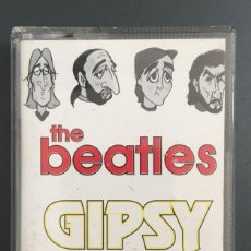 Casetes antiguos: THE BEATLES GIPSY. Lote 149586406
