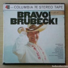 Casetes antiguos: THE DAVE BRUBECK QUARTET : BRAVO BRUBECK! - BOBINA REEL TO REEL ORIGINAL USA 1967 COLUMBIA. Lote 151755670
