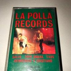 Casetes antiguos: LA POLLA RECORDS SALVE TOPE BWANA TXUS DEMOCRATA Y CRISTIANO . Lote 152493650